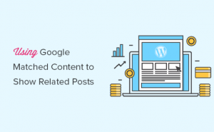 نمایش پستهای مرتبط در وردپرس با استفاده از محتوای تطبیق یافتهی گوگل