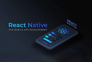 چه زمانی از React Native برای توسعه اپلیکیشن موبایل استفاده کنیم؟