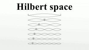 فضای هیلبرت و خصوصیات آن — به زبان ساده