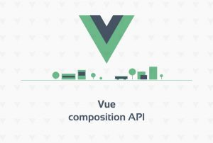 کاربرد Composition API جدید در Vue — از صفر تا صد