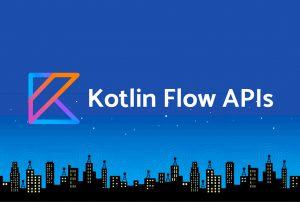 Flow کاتلین در اندروید — راهنمای کاربردی