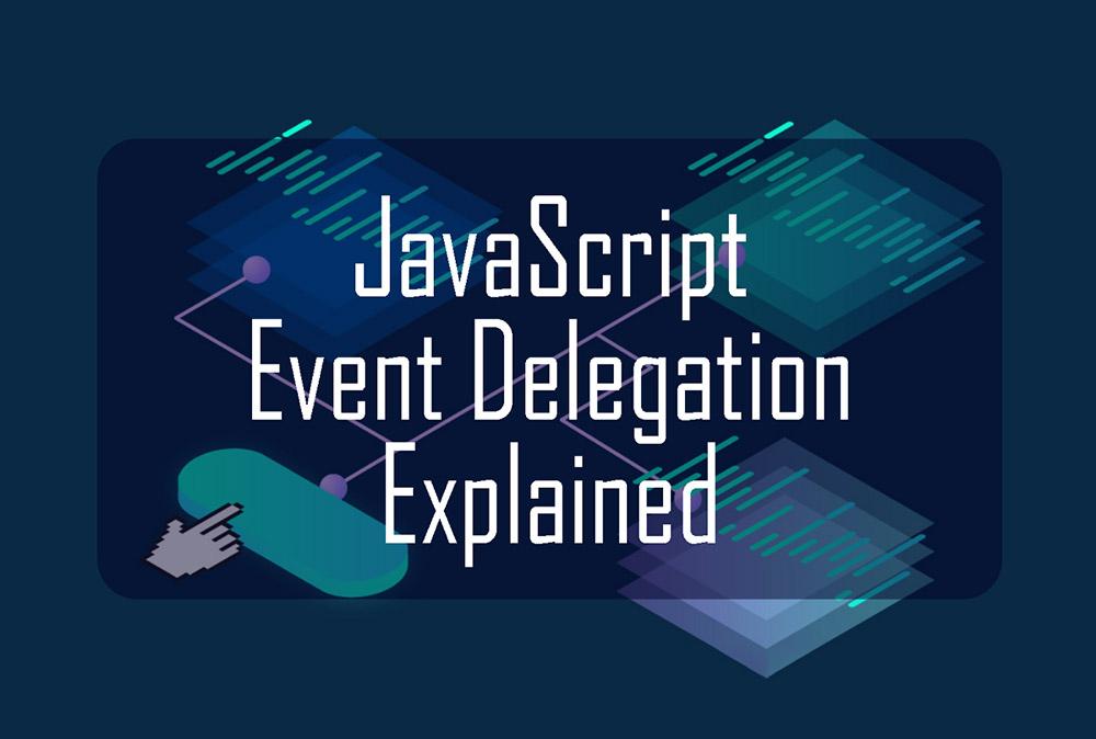 Event Delegation در جاوا اسکریپت — از صفر تا صد