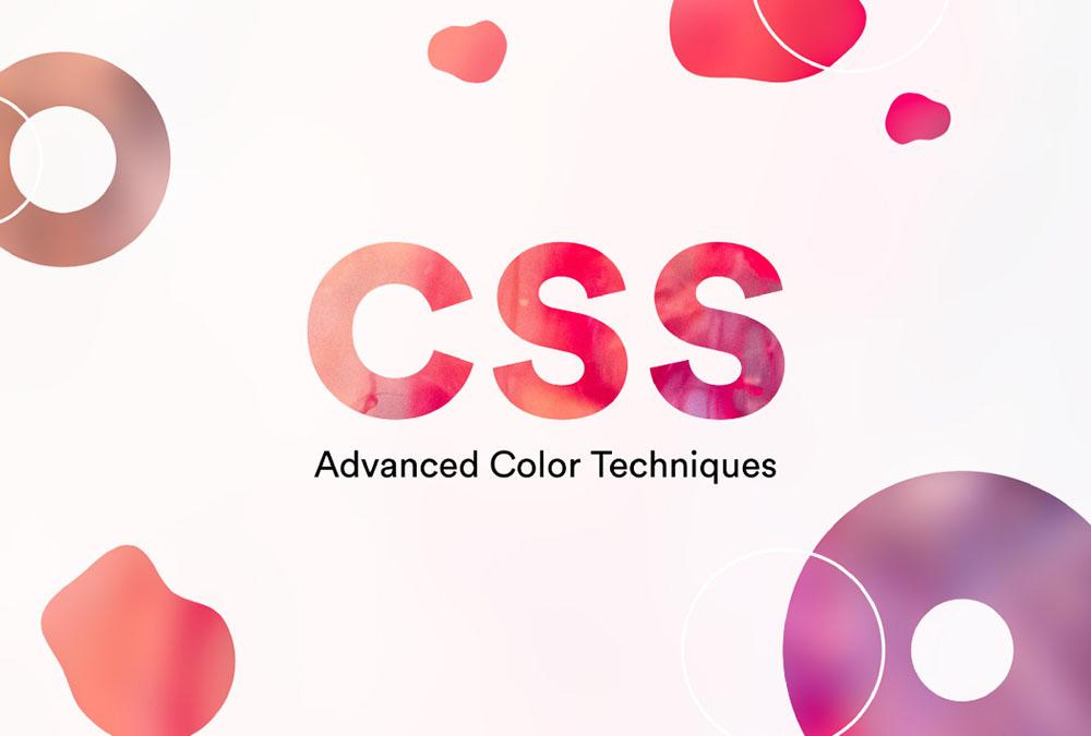 تکنیک های پیشرفته رنگ آمیزی در CSS — از صفر تا صد