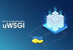 عرضه اپلیکیشن Flask با uWSGI و Nginx — از صفر تا صد